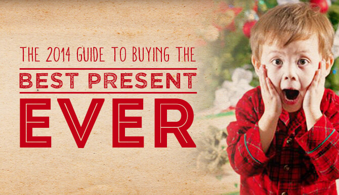 2014 Guide to buying best present ever
