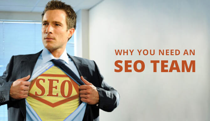 Why You Need an SEO Team