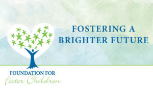 Fostering a Brighter Future, Foundation for Foster Children