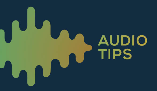 Tips for Working with Audio in Ads